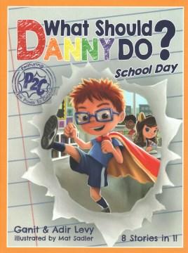 What should Danny do? : school day / Ganit & Adir Levy ; illustrated by Mat Sadler.