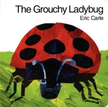 The grouchy ladybug/ Eric Carle.