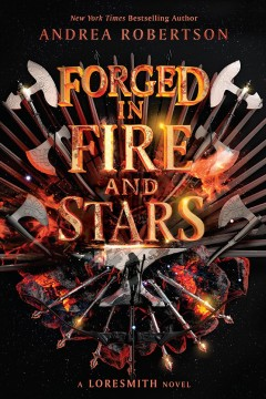 Forged in fire and stars Andrea Robertson.