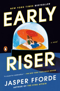Early riser A Novel / Jasper Fforde