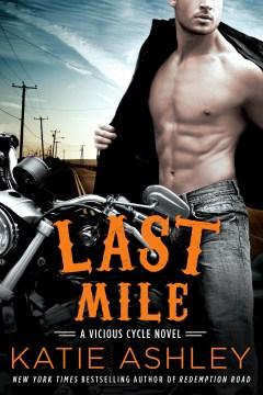 Last mile a Vicious cycle novel / Katie Ashley.