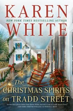 The Christmas spirits on Tradd street Karen White.
