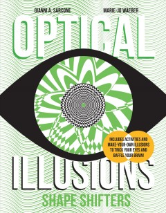 Optical illusions : motion madness / Gianni A. Sarcone and Marie-Jo Waeber.
