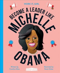 Michelle Obama : Become a Leader Like