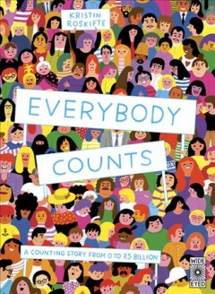 Everybody Counts : A Counting Story from 0 to 7.5 Billion