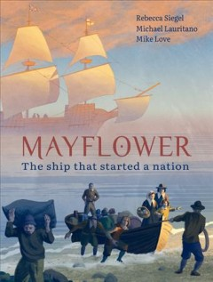 Mayflower : The Ship That Started a Nation