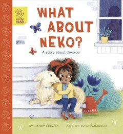 What About Neko? : A Story About Divorce