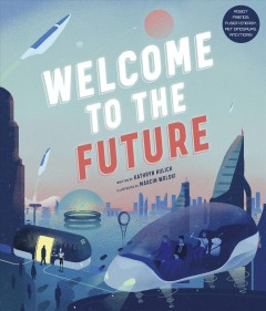 Welcome to the Future : Robot Friends, Fusion Energy, Pet Dinosaurs, and More!