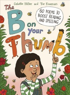 The B on your thumb / 60 Poems to Boost Reading and Spelling