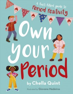Own Your Period : A Fact-filled Guide to Period Positivity