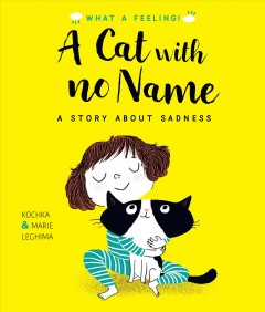 A Cat With No Name : A Story About Sadness