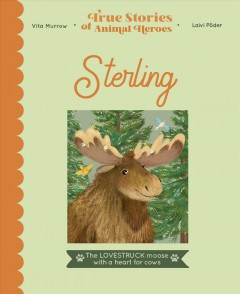 Sterling : The Lovestruck Moose With a Heart for Cows