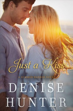 Just a Kiss Denise Hunter.