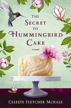 The secret to hummingbird cake Celeste Fletcher McHale.