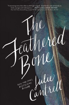 The feathered bone Julie Cantrell.