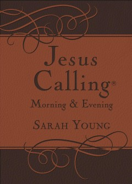 Jesus calling : morning & evening : enjoying peace in His presence Sarah Young.