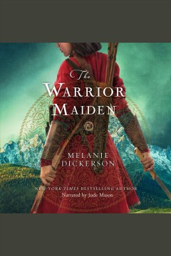 The warrior maiden [electronic resource] / Melanie Dickerson.