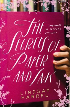 The secrets of paper and ink Lindsay Harrel.