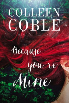 Because you're mine Colleen Coble.