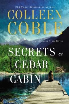 Secrets at Cedar cabin Colleen Coble.