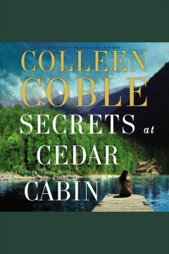 Secrets at Cedar Cabin [electronic resource] / Colleen Coble.