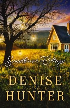 Sweetbriar Cottage Denise Hunter.