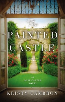 The painted castle Kristy Cambron.