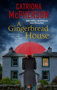 A gingerbread house / Catriona McPherson.