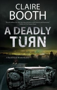 A deadly turn : a Sheriff Hank Worth mystery / Claire Booth.