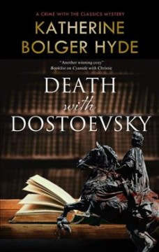 Death with Dostoevsky / Katherine Bolger Hyde.