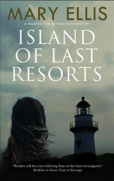 Island of last resorts / Mary Ellis.