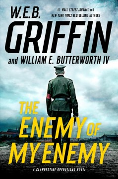 The enemy of my enemy : a clandestine operations novel. Book V / W.E.B. Griffin and William E. Butterworth IV.