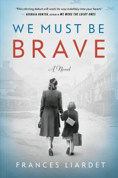 We must be brave / Frances Liardet.