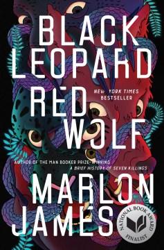 Black leopard, red wolf Marlon James.