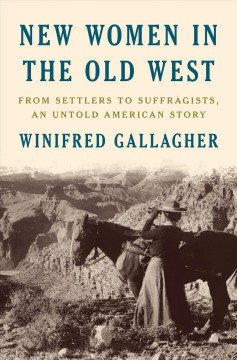 New women in the old west : from settlers to suffragists