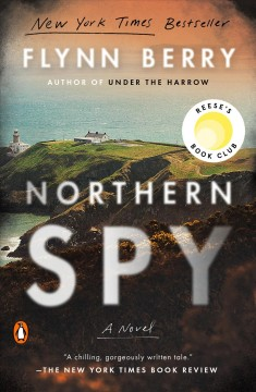 Northern spy a novel / Flynn Berry.