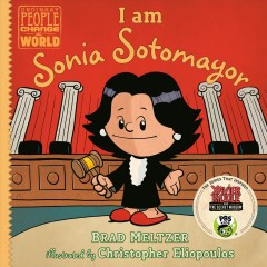 I am Sonia Sotomayor / Brad Meltzer ; illustrated by Christopher Eliopoulos.