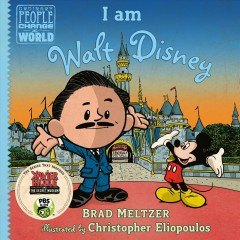 I am Walt Disney / by Brad Meltzer ; illustrated by Christopher Eliopoulos.