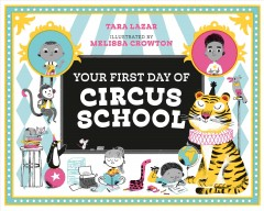 Your First Day of Circus School