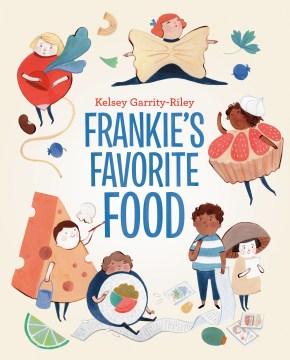 Frankie's favorite food / Kelsey Garrity-Riley.