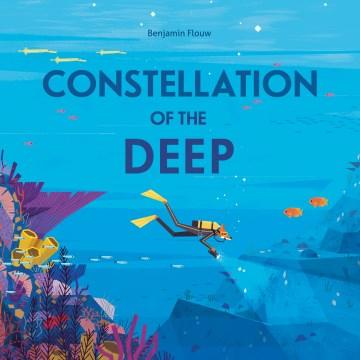 Constellation of the deep / Benjamin Flouw.