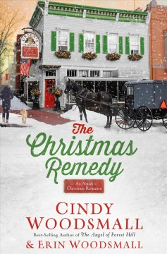 The Christmas remedy : an Amish Christmas romance / Cindy Woodsmall and Erin Woodsmall.