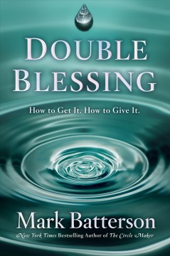 Double blessing : how to get it how to give it