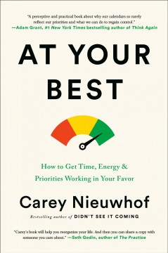 Do what you're best at when you're at your best : how to get time, energy, and priorities working in your favor