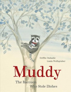 Muddy : The Raccoon Who Stole Dishes