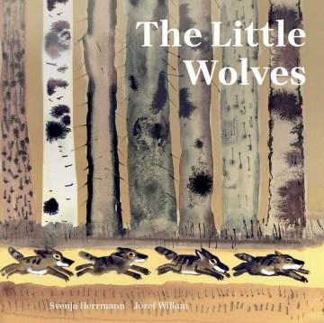 The little wolves / Svenja Herrmann ; Józef Wilkoń ; translated by David Henry Wilson.