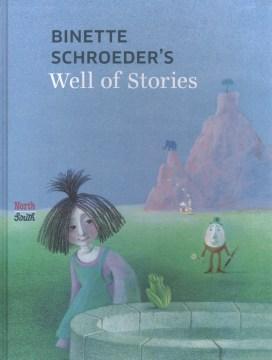 Binette Schroeder's Well of Stories