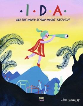 Ida and the World Beyond Mount Kaiserzipf