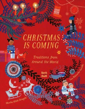 Christmas is coming : traditions from around the world / Monika Utnik-Strugała ; illustrated by Ewa Poklewska-Koziełło ; translated from the Polish by Antonia Lloyd-Jones.