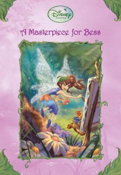 A masterpiece for Bess / written by Lara Bergen ; illustrated by the Disney Storybook Artists.